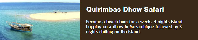 Become a beach bum for a week with 4 nights island hopping on a dhow off Mozambique followed by 3 nights chilling on Ibo Island.